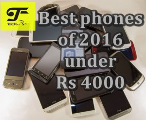 Best phones of 2016 under Rs 4000 [March Updated]