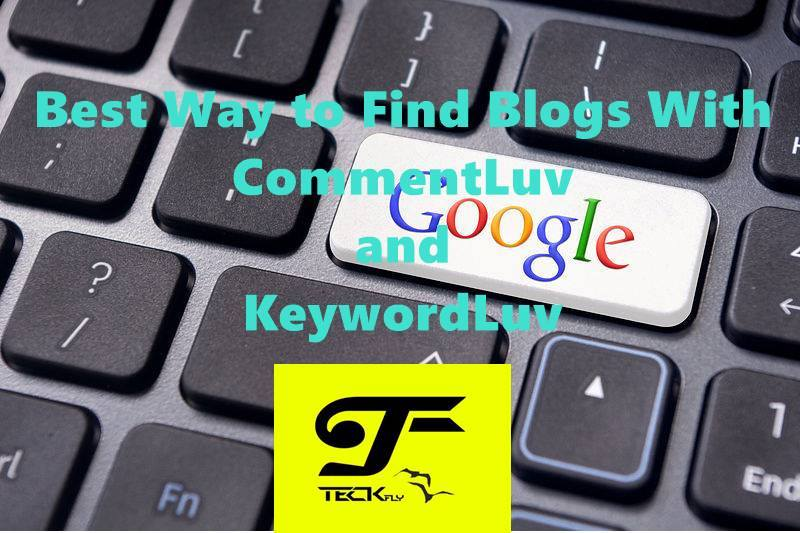 Best Way to Find Blogs With CommentLuv and KeywordLuv