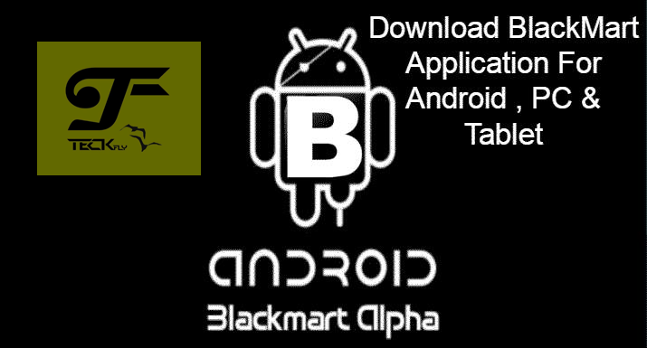 BlackMart Alpha Download For Android , PC & Tablet – An Ultimate PlayStore :