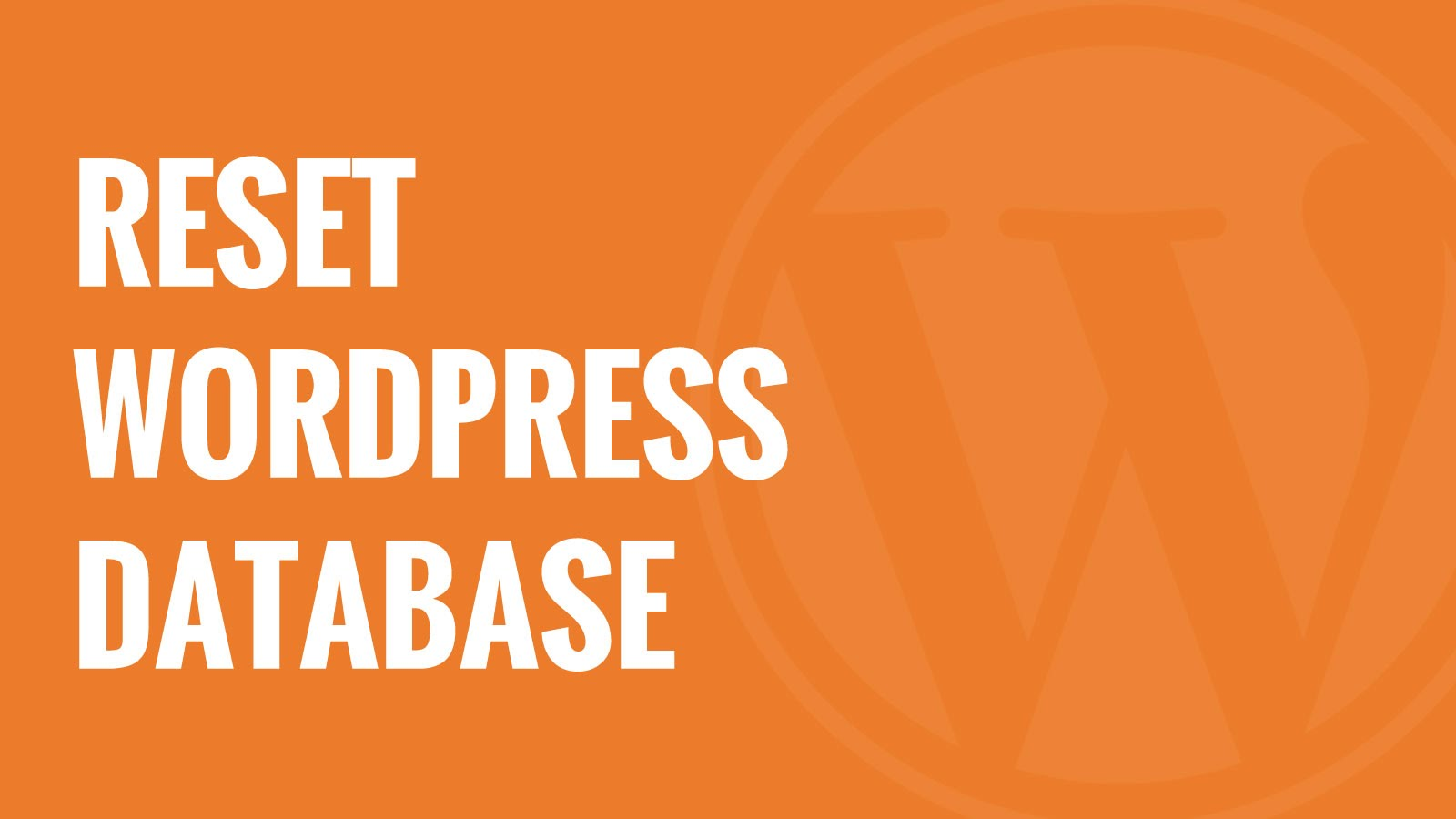 How To Reset WordPress Database To Default