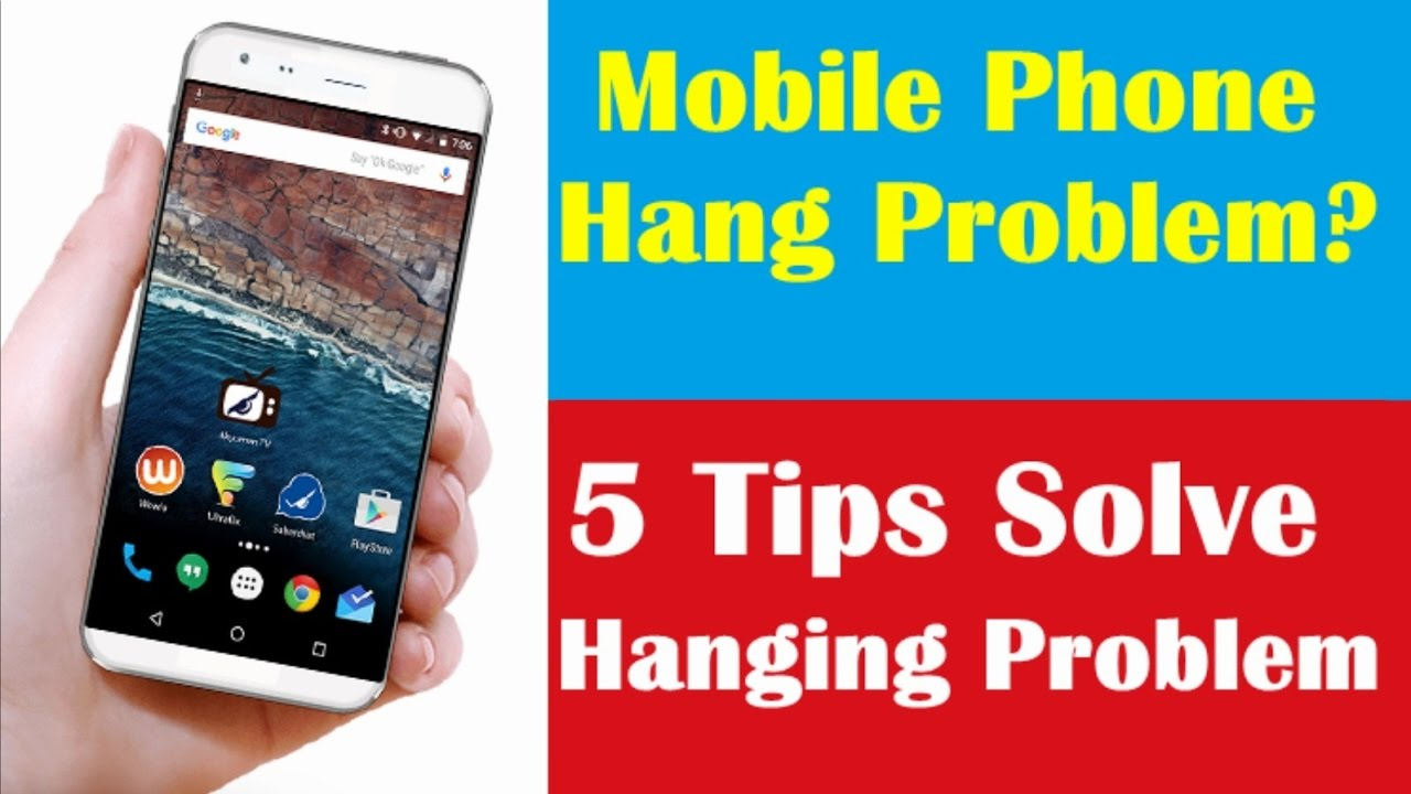 How to Solve Hanging Problem in Smartphone in 5 Simple Tricks