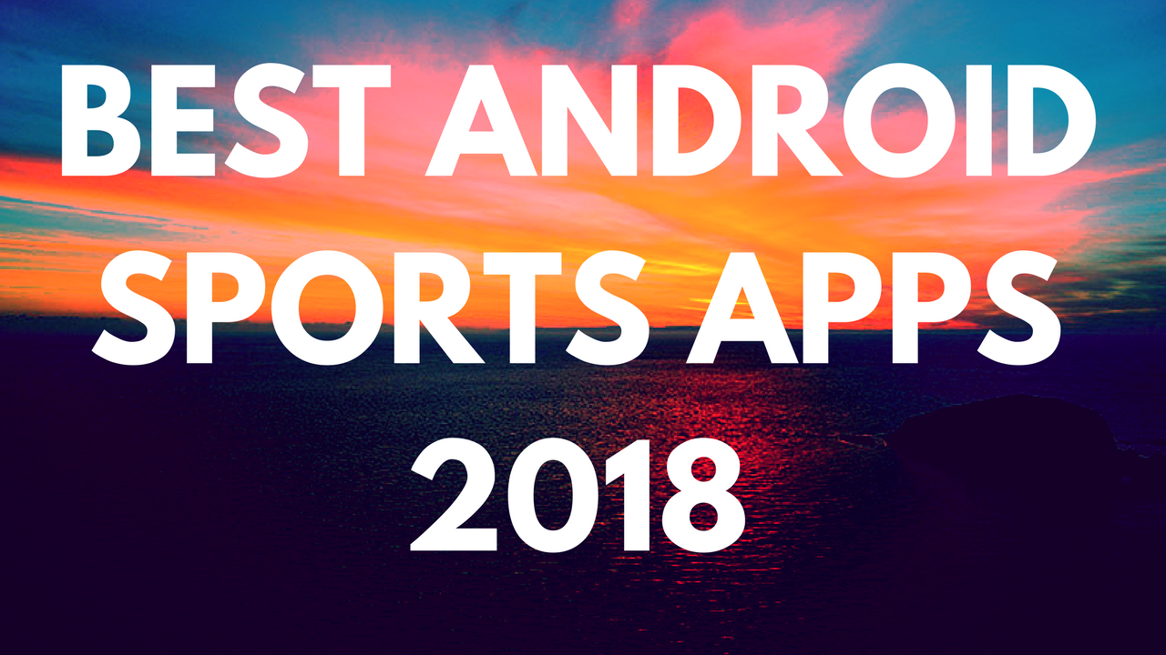 Best Android Sport Apps 2018