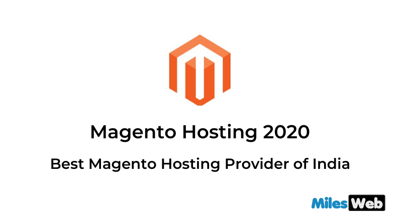 Magento Hosting 2020 Selecting the Best Magento Hosting Provider of India